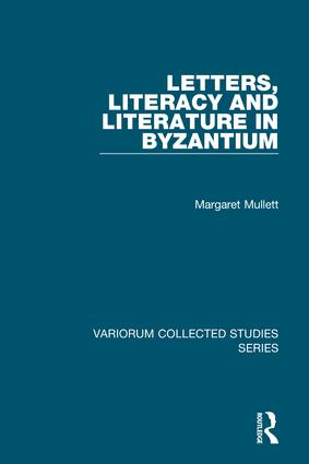 Letters, Literacy and Literature in Byzantium