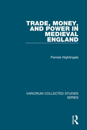 Trade, Money, and Power in Medieval England: 1st Edition (Hardback) book cover