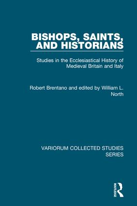 Bishops, Saints, and Historians: Studies in the Ecclesiastical History of Medieval Britain and Italy, 1st Edition (Hardback) book cover