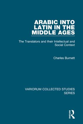 Arabic into Latin in the Middle Ages: The Translators and their Intellectual and Social Context book cover