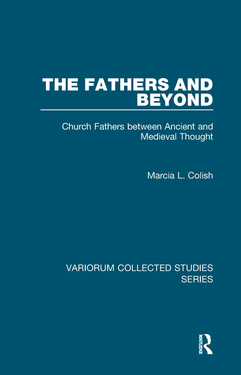 The Fathers and Beyond: Church Fathers between Ancient and Medieval Thought, 1st Edition (Hardback) book cover