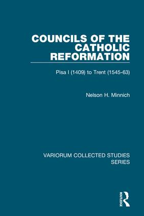 Councils of the Catholic Reformation: Pisa I (1409) to Trent (1545-63), 1st Edition (Hardback) book cover