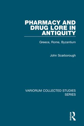 Pharmacy and Drug Lore in Antiquity: Greece, Rome, Byzantium, 1st Edition (Hardback) book cover
