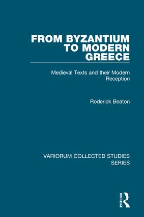 From Byzantium to Modern Greece: Medieval Texts and their Modern Reception, 1st Edition (Hardback) book cover