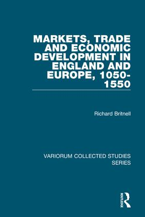 Markets, Trade and Economic Development in England and Europe, 1050-1550: 1st Edition (Hardback) book cover