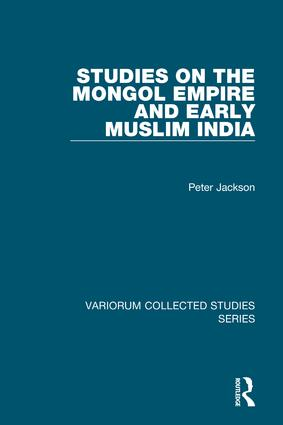 Studies on the Mongol Empire and Early Muslim India