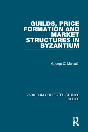 Guilds, Price Formation and Market Structures in Byzantium
