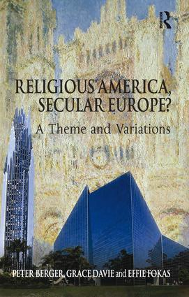 Religious America, Secular Europe?: A Theme and Variations, 1st Edition (Paperback) book cover