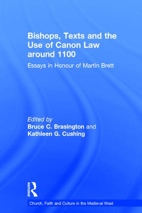 Bishops, Texts and the Use of Canon Law around 1100: Essays in Honour of Martin Brett, 1st Edition (Hardback) book cover
