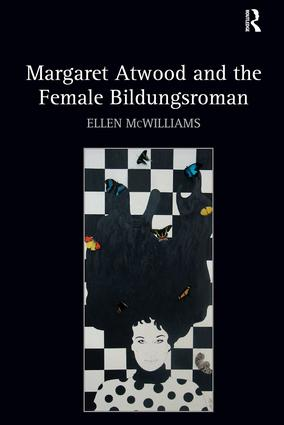 Margaret Atwood and the Female Bildungsroman: 1st Edition (Hardback) book cover