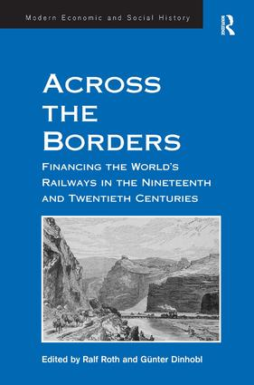Across the Borders: Financing the World's Railways in the Nineteenth and Twentieth Centuries book cover
