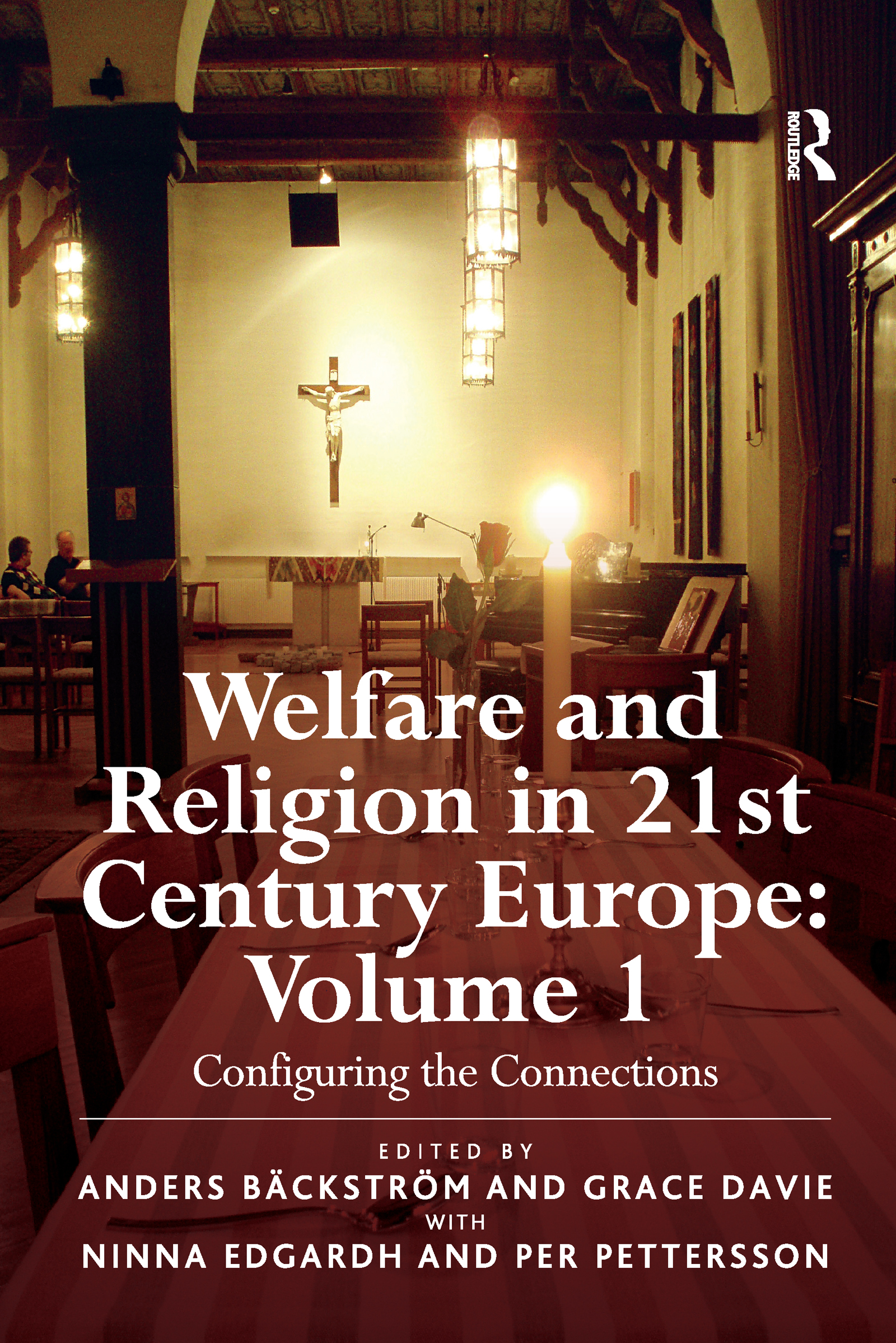 Welfare and Religion in 21st Century Europe: Volume 1: Configuring the Connections, 1st Edition (Paperback) book cover