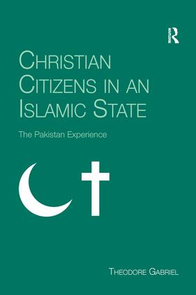 Christian Citizens in an Islamic State: The Pakistan Experience, 1st Edition (Paperback) book cover