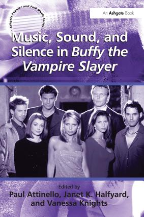Music, Sound, and Silence in Buffy the Vampire Slayer: 1st Edition (Paperback) book cover