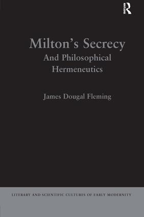 Milton's Secrecy: And Philosophical Hermeneutics (Hardback) book cover