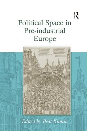 Political Space in Pre-industrial Europe: 1st Edition (Hardback) book cover