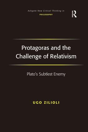 Protagoras and the Challenge of Relativism: Plato's Subtlest Enemy book cover