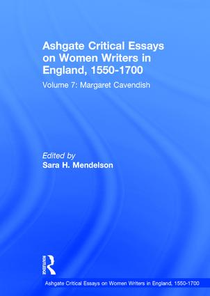 Ashgate Critical Essays on Women Writers in England, 1550-1700: Volume 7: Margaret Cavendish book cover