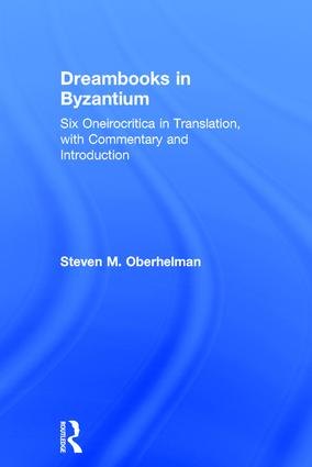 Dreambooks in Byzantium: Six Oneirocritica in Translation, with Commentary and Introduction, 1st Edition (e-Book) book cover