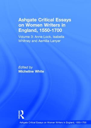 Ashgate Critical Essays on Women Writers in England, 1550-1700: Volume 3: Anne Lock, Isabella Whitney and Aemilia Lanyer book cover