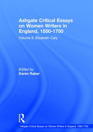 Ashgate Critical Essays on Women Writers in England, 1550-1700: Volume 6: Elizabeth Cary book cover