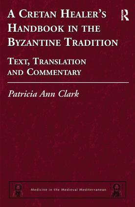 A Cretan Healer's Handbook in the Byzantine Tradition: Text, Translation and Commentary book cover
