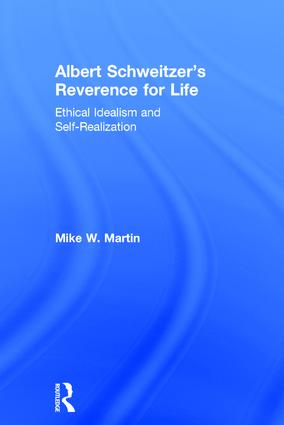 Albert Schweitzer's Reverence for Life: Ethical Idealism and Self-Realization book cover