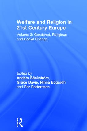 Welfare and Religion in 21st Century Europe: Volume 2: Gendered, Religious and Social Change, 1st Edition (Hardback) book cover