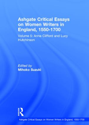 Ashgate Critical Essays on Women Writers in England, 1550-1700: Volume 5: Anne Clifford and Lucy Hutchinson (Hardback) book cover
