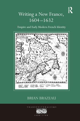 Writing a New France, 1604-1632: Empire and Early Modern French Identity book cover