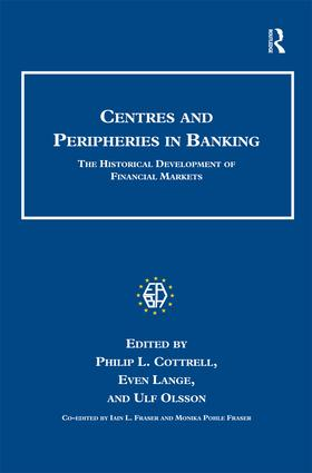 Centres and Peripheries in Banking: The Historical Development of Financial Markets book cover