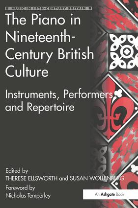 The Piano in Nineteenth-Century British Culture: Instruments, Performers and Repertoire, 1st Edition (Hardback) book cover