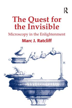 The Quest for the Invisible: Microscopy in the Enlightenment, 1st Edition (Hardback) book cover