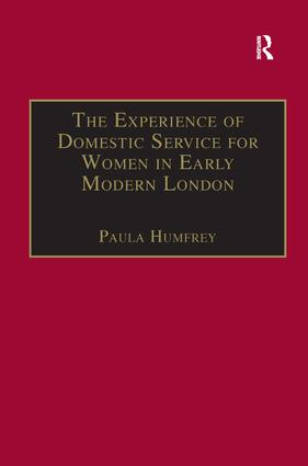 The Experience of Domestic Service for Women in Early Modern London (Hardback) book cover