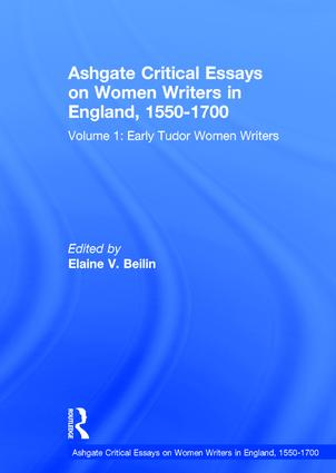 Ashgate Critical Essays on Women Writers in England, 1550-1700: Volume 1: Early Tudor Women Writers book cover
