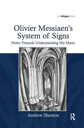 Olivier Messiaen's System of Signs: Notes Towards Understanding His Music, 1st Edition (Paperback) book cover