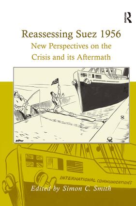 Reassessing Suez 1956: New Perspectives on the Crisis and its Aftermath, 1st Edition (Hardback) book cover