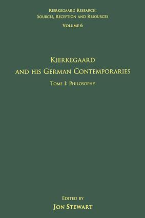 Volume 6, Tome I: Kierkegaard and His German Contemporaries - Philosophy (Hardback) book cover