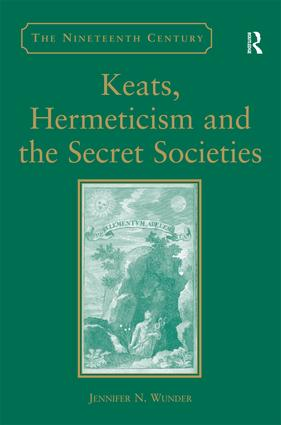 Keats, Hermeticism, and the Secret Societies: 1st Edition (Hardback) book cover