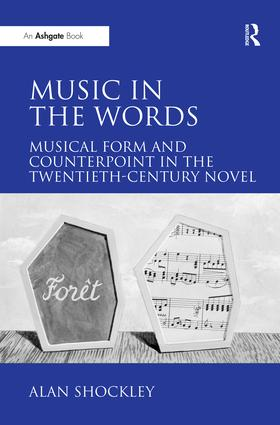 Music in the Words: Musical Form and Counterpoint in the Twentieth-Century Novel: 1st Edition (Hardback) book cover