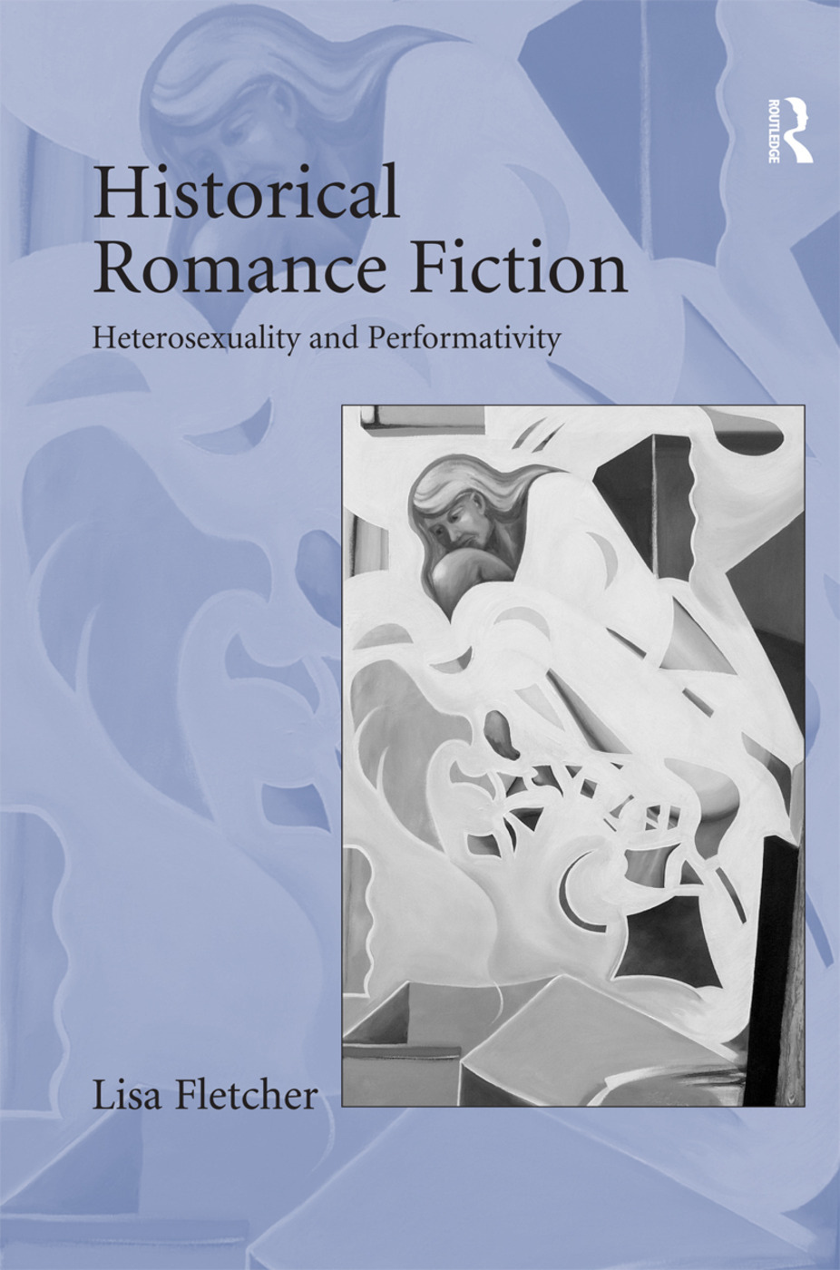 Historical Romance Fiction: Heterosexuality and Performativity, 1st Edition (Hardback) book cover