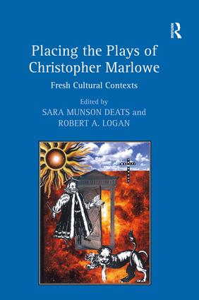 Placing the Plays of Christopher Marlowe: Fresh Cultural Contexts, 1st Edition (Hardback) book cover
