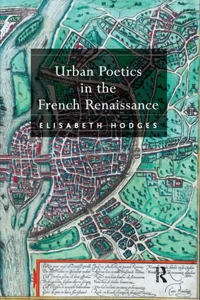 Urban Poetics in the French Renaissance: 1st Edition (Hardback) book cover