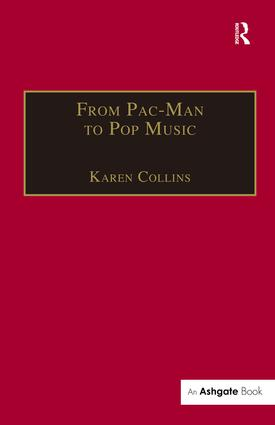 From Pac-Man to Pop Music: Interactive Audio in Games and New Media, 1st Edition (Paperback) book cover