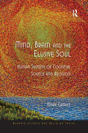 Mind, Brain and the Elusive Soul: Human Systems of Cognitive Science and Religion book cover