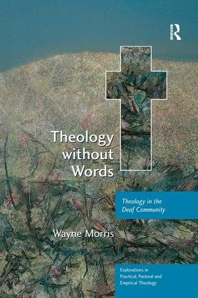 Theology without Words: Theology in the Deaf Community, 1st Edition (Paperback) book cover