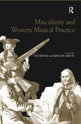 Masculinity and Western Musical Practice: 1st Edition (Hardback) book cover
