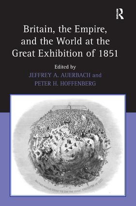 Britain, the Empire, and the World at the Great Exhibition of 1851: 1st Edition (Hardback) book cover
