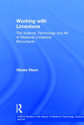 Working with Limestone: The Science, Technology and Art of Medieval Limestone Monuments, 1st Edition (Hardback) book cover