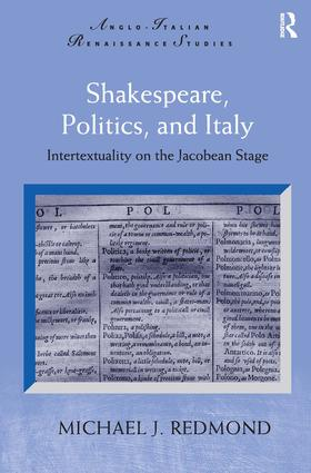 Shakespeare, Politics, and Italy: Intertextuality on the Jacobean Stage (Hardback) book cover